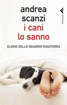 Letti per voi: Andrea Scanzi, I Cani lo sanno