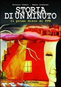 Libri: Storia di un minuto, il primo disco di PFM