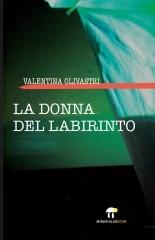 Valentina Olivastri torna in libreria con La donna del labirinto