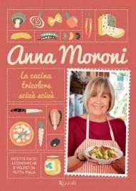 ANNA MORONI E IL SUO LIBRO  'LA CUCINA TRICOLORE SCIUE' SCIUE'