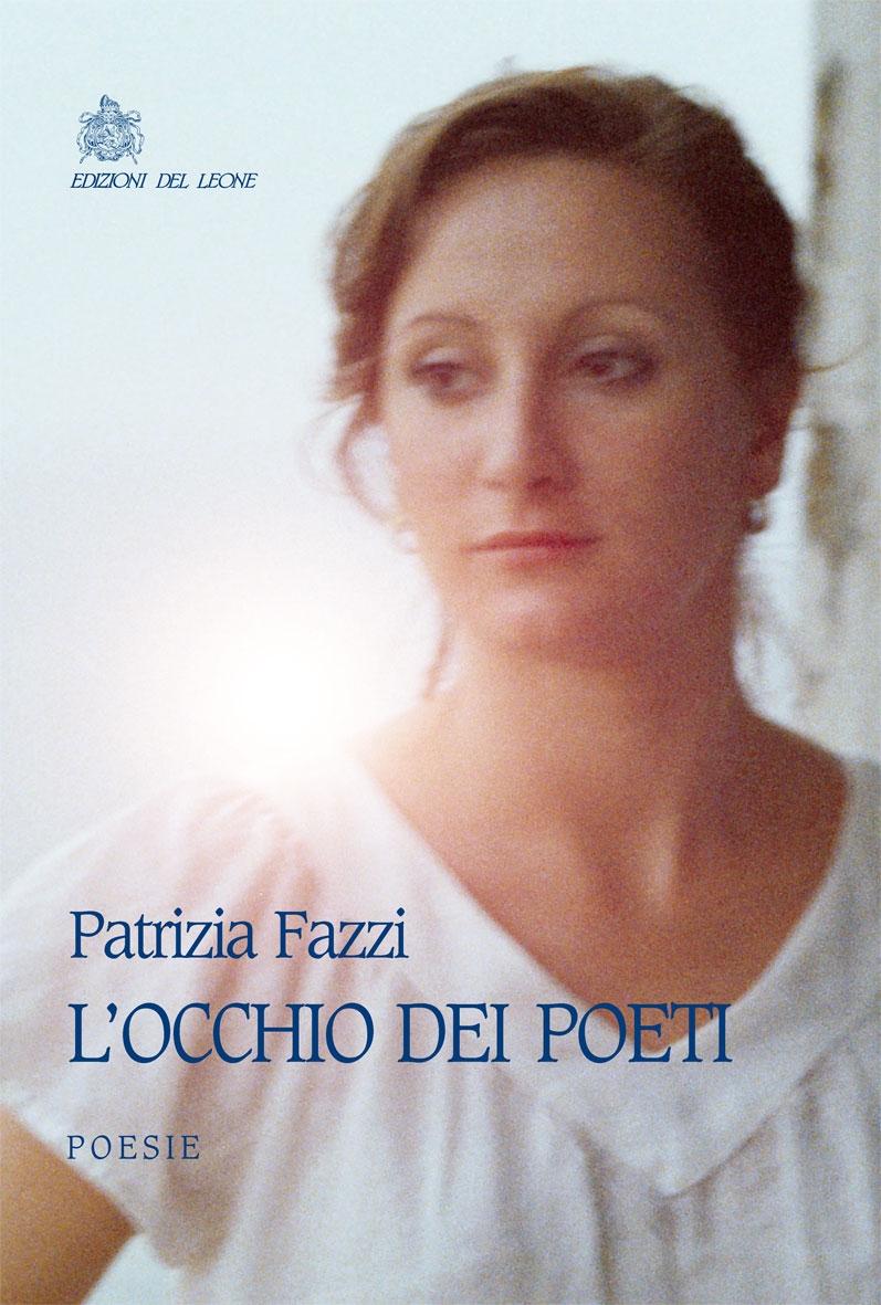 L'occhio dei poeti: presentazione del libro di Patrizia Fazzi a Castiglion Fiorentino