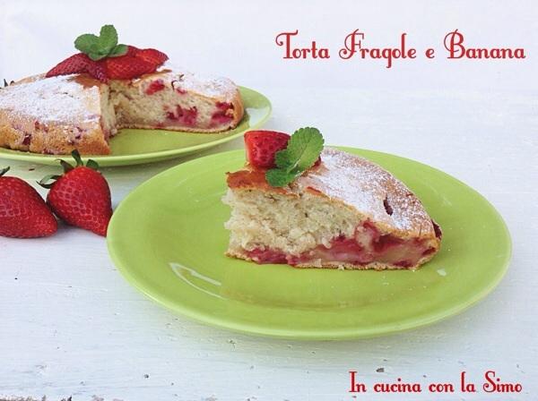 Torta fragole e banana