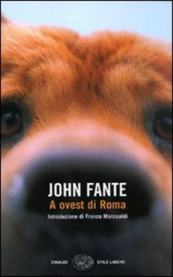 A Ovest di Roma c'è John Fante