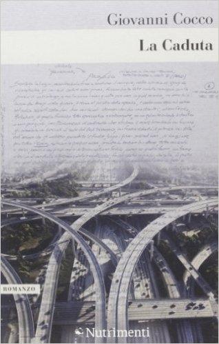 L'Angolo del Bibliotecario: 'La caduta', di Giovanni Cocco
