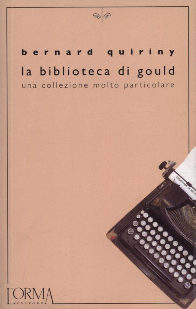 L'Angolo del Bibliotecario: 'La biblioteca di Gould' di Bernard Quiriny
