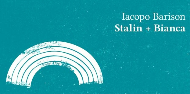 L'Angolo del Bibliotecario: Stalin + Bianca di Iacopo Barison