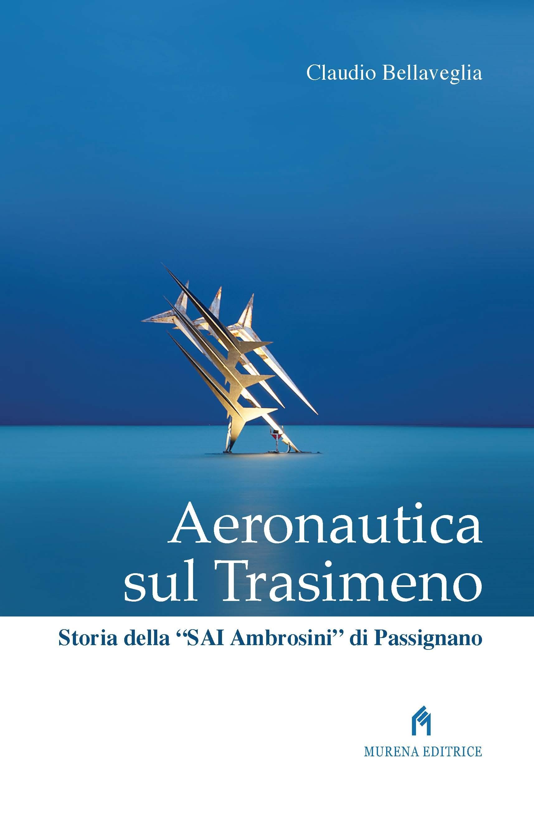 Spazio libri - Consigli di lettura: 'Aeronautica sul Trasimeno' di Claudio Bellaveglia