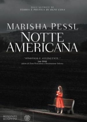 Spazio libri - Consigli di lettura: 'Notte americana' di Marisha Pessl