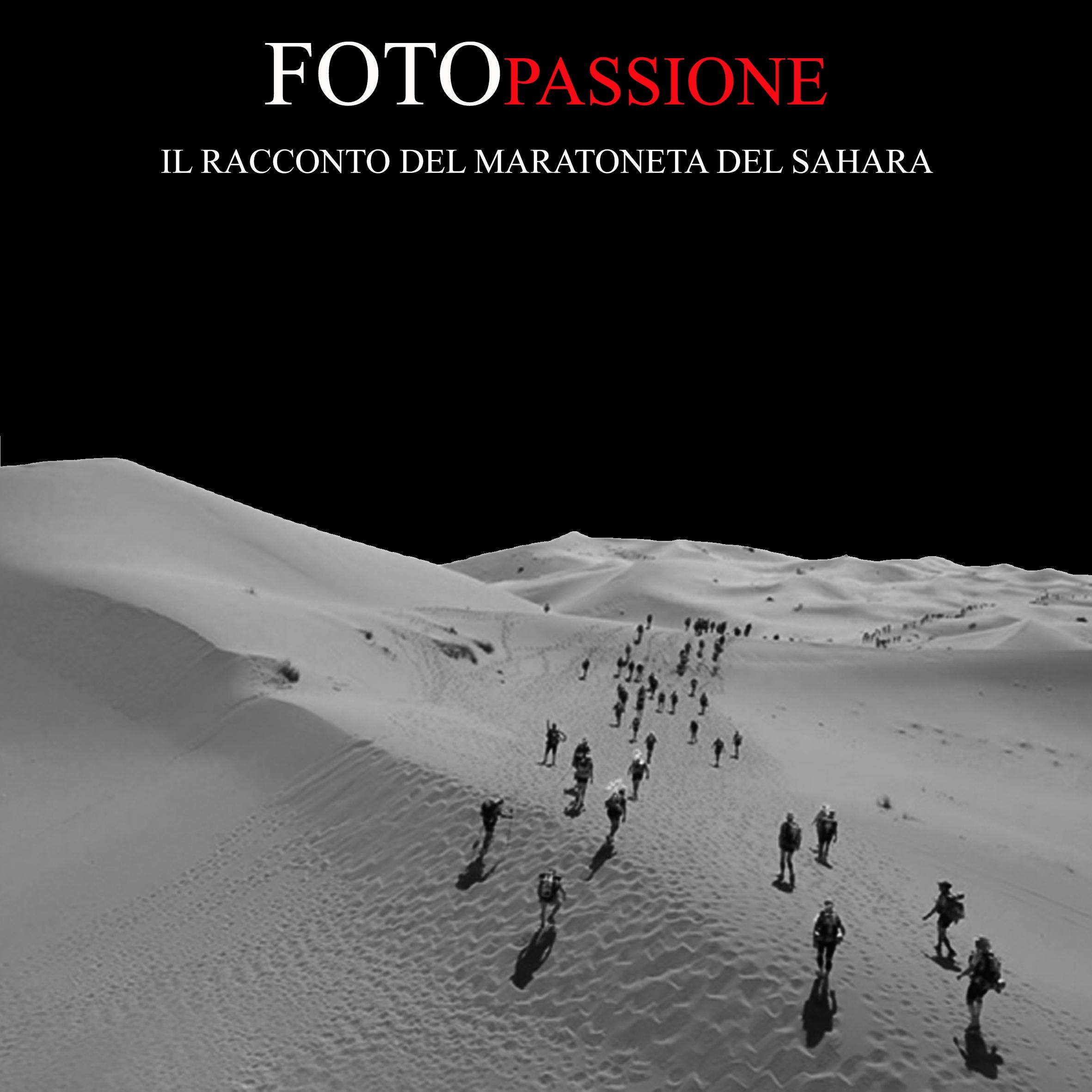 Ospite di FotoPassione il 'maratoneta del Sahara' Andrea Tritarelli