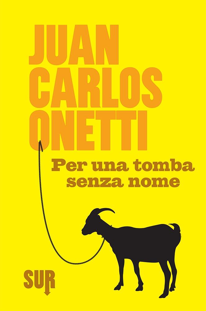 L'Angolo del Bibliotecario: 'Per una tomba senza nome', di Juan Carlos Onetti