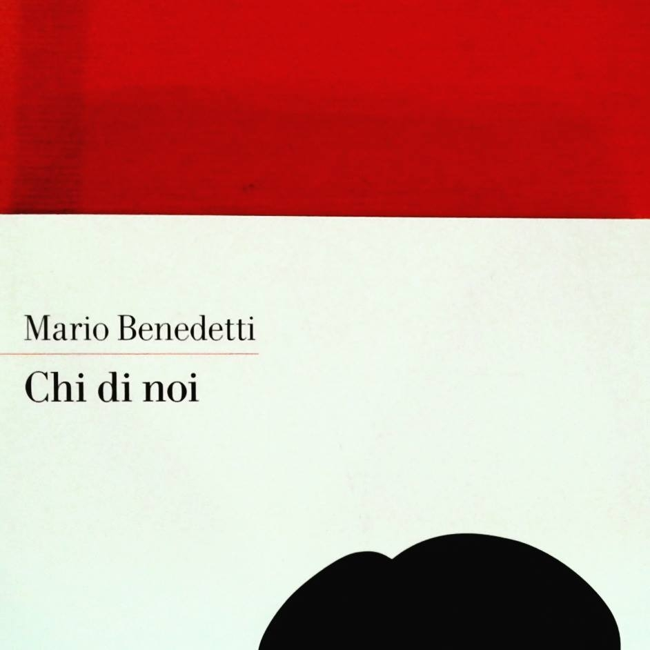 L'Angolo del Bibliotecario: 'Chi di noi', di Mario Benedetti