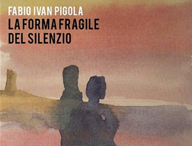 L'Angolo del Bibliotecario, 'La forma fragile del silenzio' di Fabio Ivan Pigola