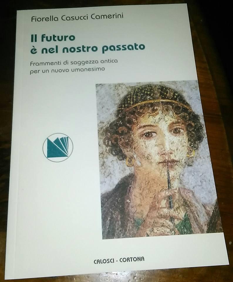 'Il futuro è nel nostro passato', il libro di Fiorella Casucci presentato a Camucia