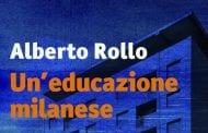 L'Angolo del Bibliotecario: 'Un'educazione milanese' di Alberto Rollo