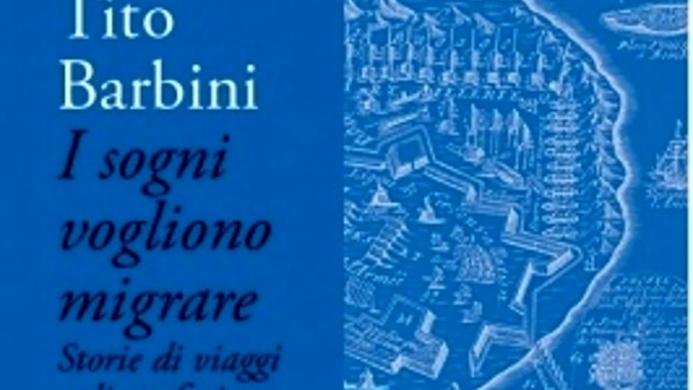 L'Angolo del Bibliotecario: I sogni vogliono migrare, di Tito Barbini e Paolo Ciampi