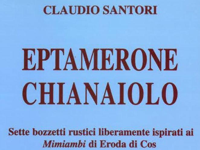 """Lo spassoso """"Eptamerone Chianaiolo"""" di Claudio Santori, alta """"cucina"""" letteraria in vernacolo"""