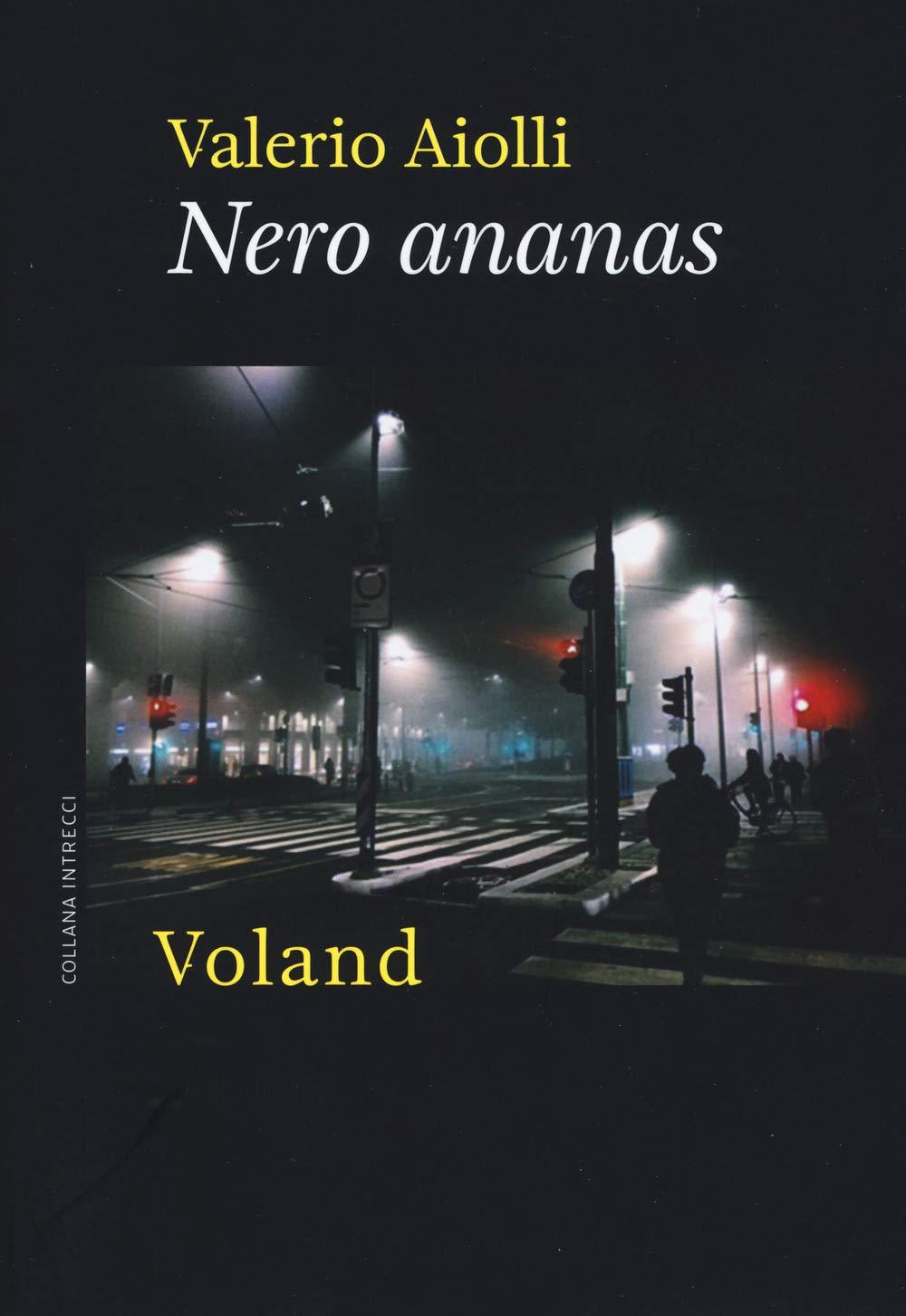 """L'angolo del Bibliotecario: """"Nero ananas"""" di Valerio Aiolli"""