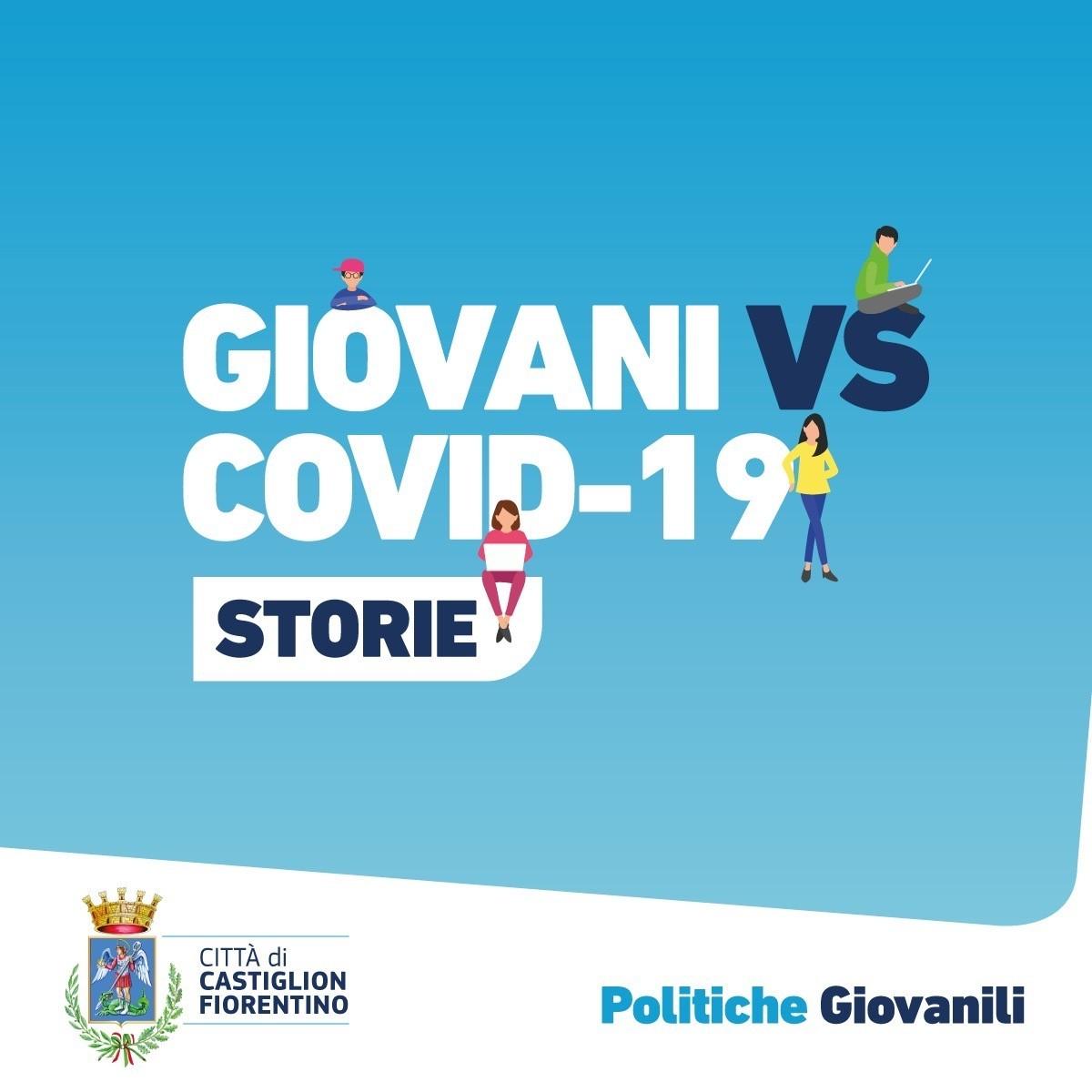 """Giovani Vs Covid 19: sulla pagina facebook """"Politiche Giovanili Comune di Castiglion Fiorentino"""" le storie di 9 ragazzi"""