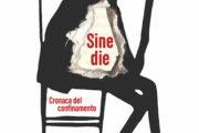 """L'Angolo del Bibliotecario: """"Sine die: cronache del confinamento"""" di Éric Chevillard"""