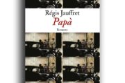 """L'angolo del Bibliotecario: """"Papà"""" di Regis Jauffret"""