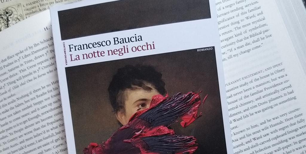 """L'angolo del Bibliotecario: """"La notte negli occhi"""" di Francesco Baucia"""