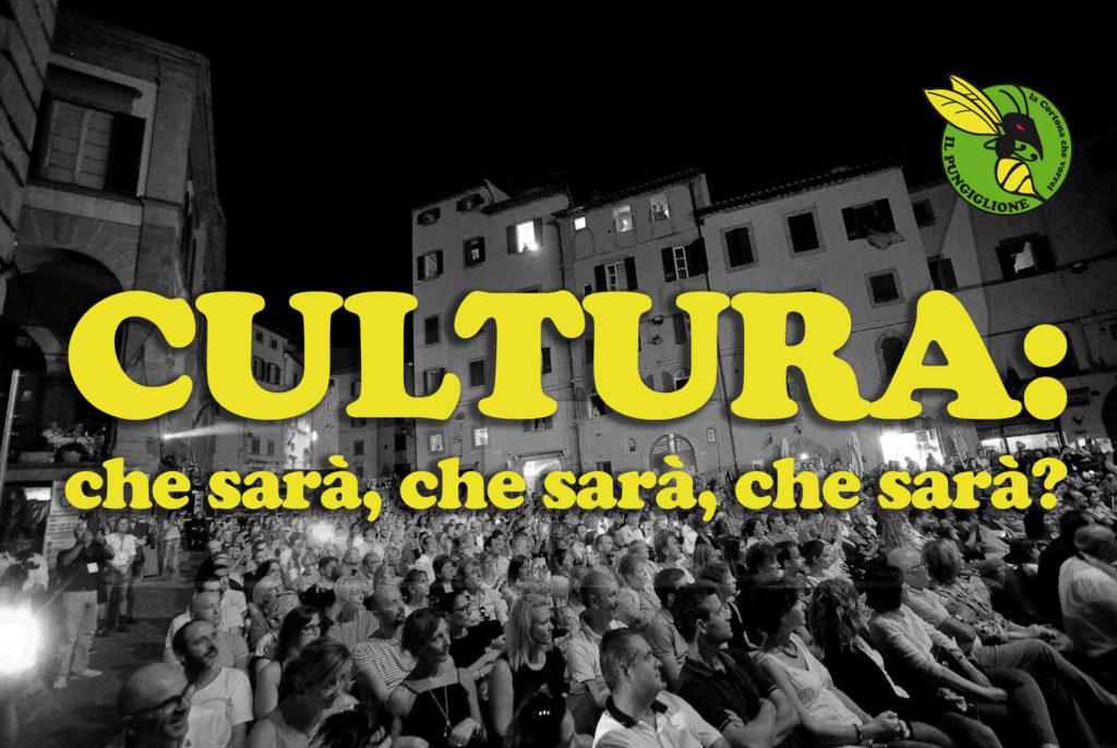 Cultura a Cortona: che sarà, che sarà, che sarà?
