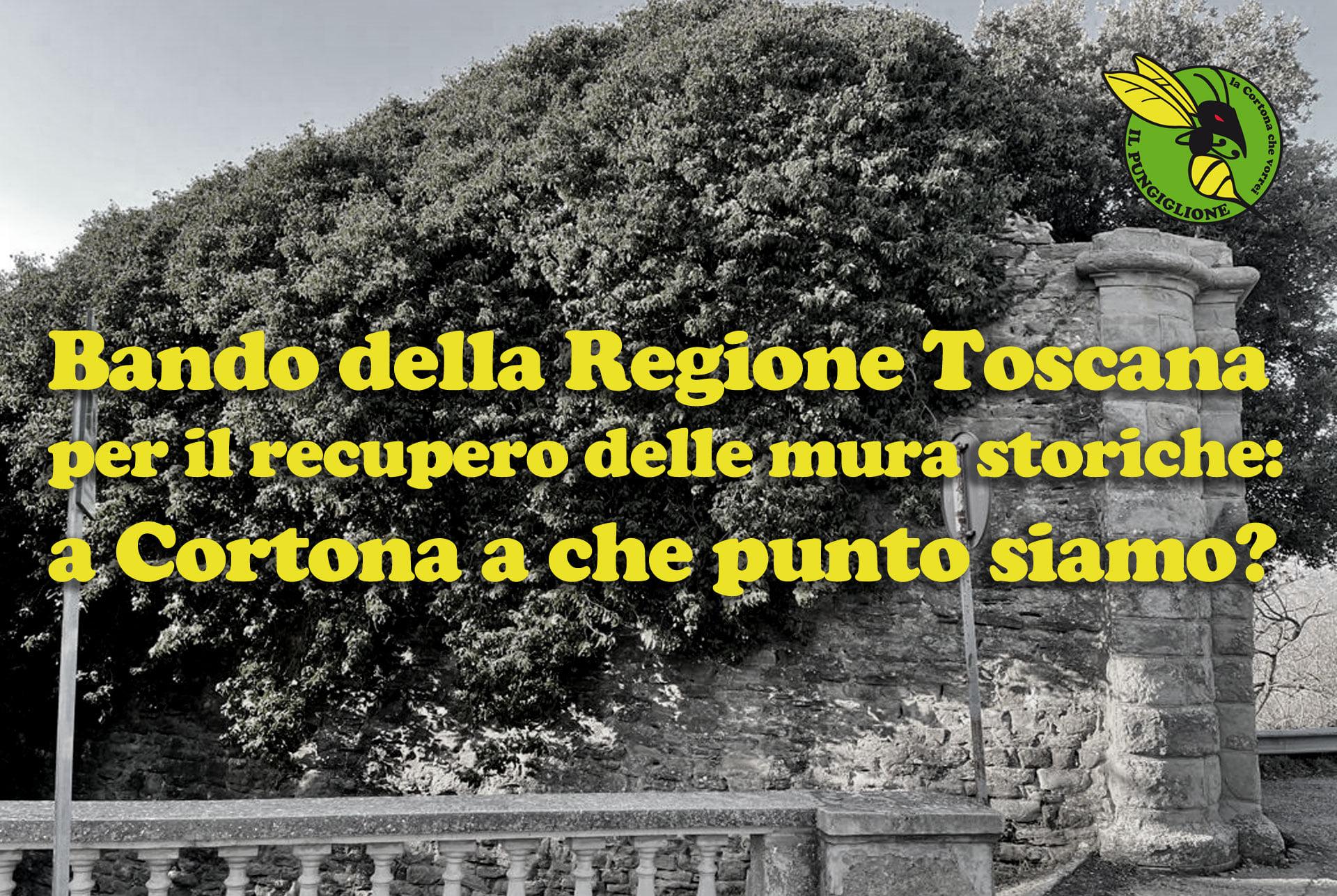Il 10 Giugno scadrà il Bando Città murate della Regione Toscana: a Cortona a che punto siamo?